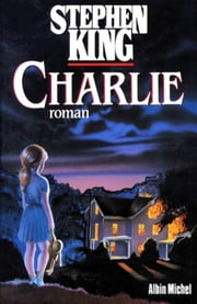 Charlie ebook by Stephen King, F.M. Lennox
