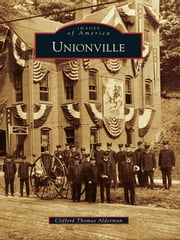 Unionville ebook by Clifford Thomas Alderman