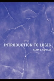 Introduction to Logic ebook by Gensler, Harry