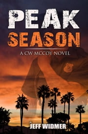 Peak Season - A CW McCoy Novel ebook by Jeff Widmer