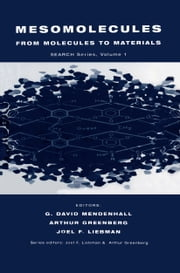 Mesomolecules - From Molecules to Materials ebook by D. Mendenhall,Joel F. Liebman,A. Greenberg
