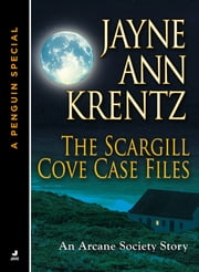 The Scargill Cove Case Files - An Arcane Society Story (A Penguin Special from Jove) ebook by Jayne Ann Krentz