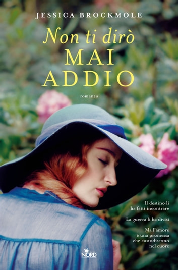 Non ti dirò mai addio ebook by Jessica Brockmole