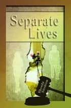 Separate Lives ebook by Rhonda Strehlow