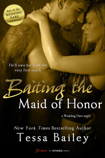 Baiting the Maid of Honor ebook by Tessa Bailey