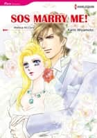 SOS MARRY ME! (Harlequin Comics) - Harlequin Comics ebook by Melissa McClone, Karin Miyamoto