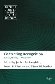 Contesting Recognition - Culture, Identity and Citizenship ebook by J. McLaughlin,P. Phillimore,D. Richardson