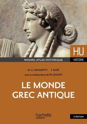 Le monde grec antique ebook by Marie-Claire Amouretti,Françoise Ruzé,Philippe Jockey