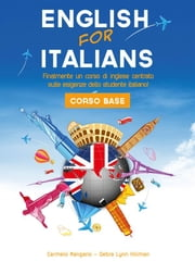 Corso di inglese, il Metodo English for Italians ebook by Carmelo Mangano,Debra Lynn Hillman
