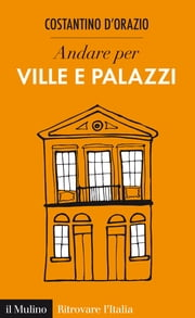 Andare per ville e palazzi ebook by Kobo.Web.Store.Products.Fields.ContributorFieldViewModel