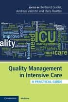 Quality Management in Intensive Care ebook by Bertrand Guidet,Andreas Valentin,Hans Flaatten