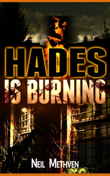 Hades is Burning ebook by Neil Methven