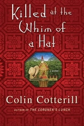 Killed at the Whim of a Hat - A Jimm Juree Mystery ebook by Colin Cotterill
