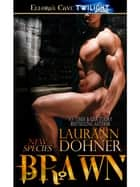 Brawn (New Species, Book Five) ebook by Laurann Dohner