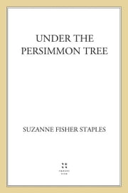 Under the Persimmon Tree ebook by Suzanne Fisher Staples