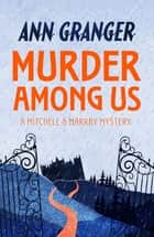 Murder Among Us - (Mitchell & Markby 4) ebook by Ann Granger