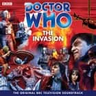 Doctor Who: The Invasion (TV Soundtrack) audiobook by BBC