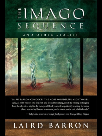 The Imago Sequence ebook by Laird Barron