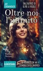 Oltre noi l'infinito ebook by Jay Crownover