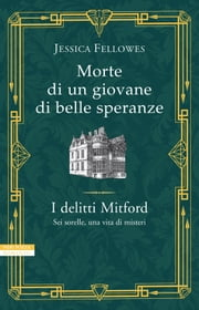 Morte di un giovane di belle speranze ebook by Jessica Fellowes, Alessandro Zabini