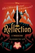 Reflection - A Twisted Tale ebook by Elizabeth Lim
