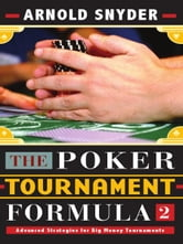 Poker Tournament Formula 2: Advanced Strategies ebook by Arnold Snyder