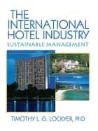 The International Hotel Industry ebook by Timothy Lockyer