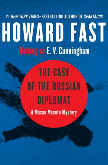 The Case of the Russian Diplomat eBook by Howard Fast