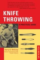 Knife Throwing ebook by Harry K. McEvoy
