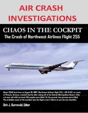 Air Crash Investigations - Chaos In the Cockpit - The Crash of Northwest Airlines Flight 255 ebook by Dirk Barreveld, Editor