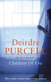 Children of Eve - An unforgettable novel about a family in crisis ebook by Deirdre Purcell