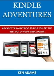 KINDLE ADVENTURES ebook by KEN ADAMS