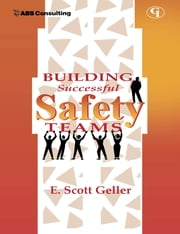 Building Successful Safety Teams ebook by E.  Scott Geller