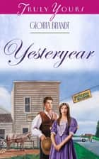 Yesteryear ebook by Gloria Brandt