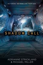 Shadow Call ebook by Michael Miller, AdriAnne Strickland
