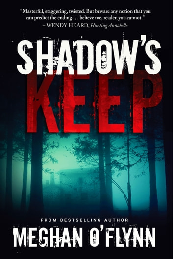 Shadow's Keep - A Novel ebook by Meghan O'Flynn