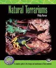 Natural Terrariums (Complete Herp Care) ebook by Philip Purser