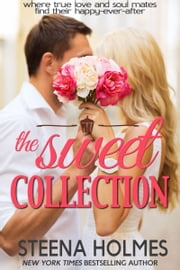 Sweet Collection Boxed Set ebook by Steena Holmes