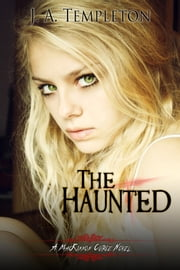The Haunted, (MacKinnon Curse series, book 2) ebook by J.A. Templeton