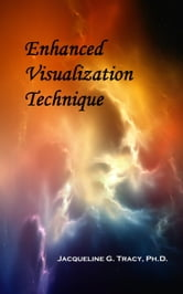 Enhanced Visualization Technique ebook by Jacqueline Tracy