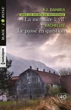 La mémoire à vif - Le passé en question ebook by Rachel Lee, B.J. Daniels