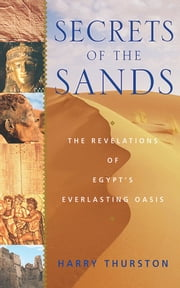 Secrets of the Sands - The Revelations of Egypt ebook by Harry Thurston