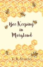 Bee Keeping in Maryland ebook by T. B. Symons