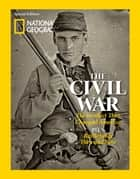 National Geographic's The Civil War - The Conflict That Changed America ebook by National Geographic