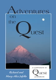 Adventures on the Quest - A Companion to The Quest ebook by Mary-Alice Jafolla,Richard Jafolla