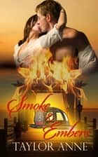 Smoke and Embers ebook by Taylor  Anne