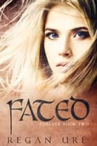 Fated ebook by