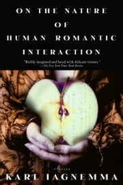 On the Nature of Human Romantic Interaction ebook by Karl Iagnemma