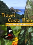 Travel Costa Rica: Illustrated Guide, Phrasebook & Maps. Includes San José, Cartago, Manuel Antonio National Park and more. (Mobi Travel)