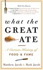 What the Great Ate ebook by Matthew Jacob,Mark Jacob